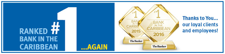 RANKED #1 BANK IN THE CARIBBEAN ...AGAIN.  Thanks to You...our loyal clients and employees!