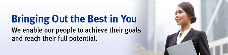 Bringing Out the Best in You We enable our people to achieve their goals and reach their full potential.