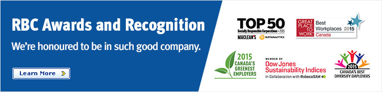 RBC Awards and Recognition - We're honoured to be in such good company. Learn more.