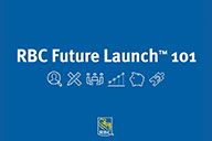 RBC Future LaunchTM 101