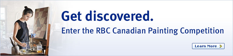 Get discovered. Enter the RBC Canadian Painting Competition. Learn More