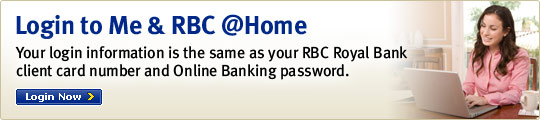 Login to Me & RBC @Home, Your login information is the same as your RBC Royal Bank Client Card number and Online Banking Password. Login now.