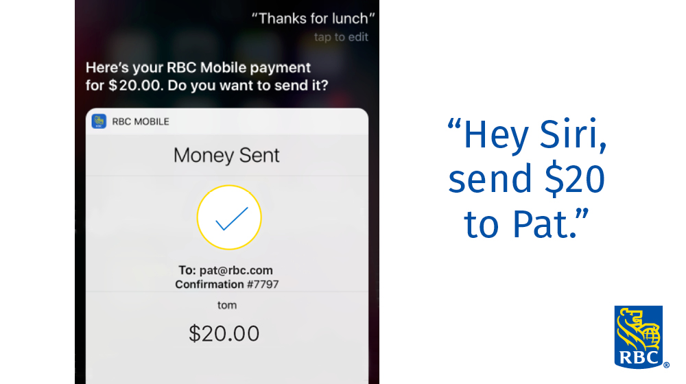 "Sending money is now as easy as saying ""Hey Siri, send Pat $20"", as RBC launches money transfers with Siri for its personal banking clients."
