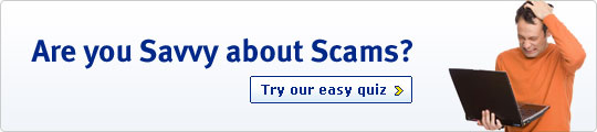 Are you Savvy About Scams? Try our easy quiz >